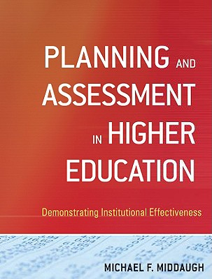 Planning and Assessment in Higher Education By Middaugh, Michael F.