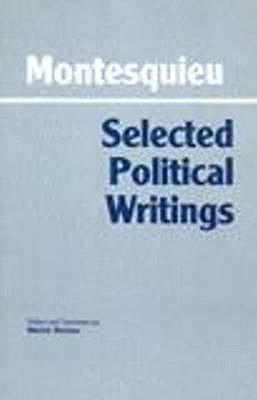 Selected Political Writings By Montesquieu, Charles de Secondat, baron de/ Richter, Melvin (TRN)